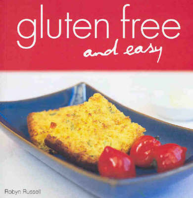 Gluten Free and Easy by Robyn Russell