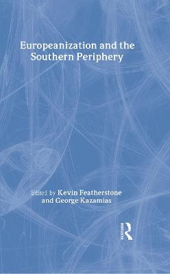 Europeanization and the Southern Periphery by Kevin Featherstone