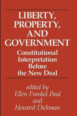 Liberty, Property, and Government by Ellen Frankel Paul
