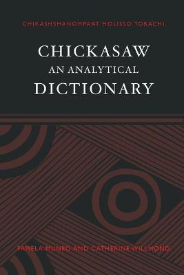 Chickasaw: An Analytical Dictionary by Pamela Munro