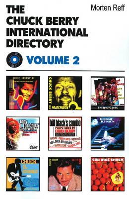 Chuck Berry International Directory  Volume 2 by Morten Reff