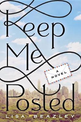 Keep Me Posted by Lisa Beazley