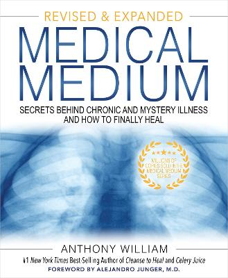 Medical Medium: Secrets Behind Chronic and Mystery Illness and How to Finally Heal (Revised and Expanded Edition) book