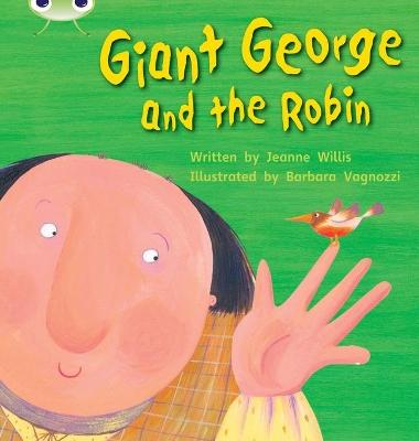 Bug Club Phonics Bug Set 25 Giant George and the Robin by Jeanne Willis