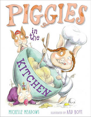 Piggies in the Kitchen by Michelle Meadows