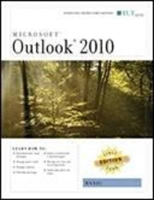 Outlook 2010: Basic, First Look Edition, Instructor's Edition by Axzo Press