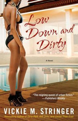 Low Down And Dirty by Vickie M. Stringer