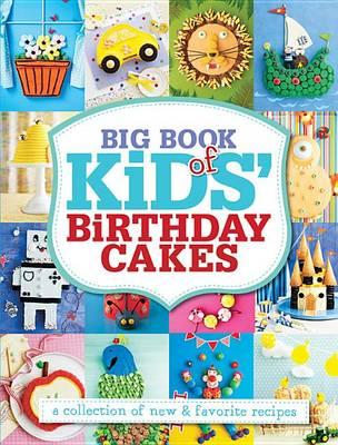 Big Book of Kids' Birthday Cakes by Pamela Clark