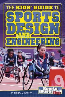 Kids' Guide to Sports Design and Engineering by Thomas K. Adamson