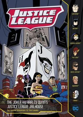 Justice League: The Joker and Harley Quinn's Justice League Jailhouse by Louise Simonson