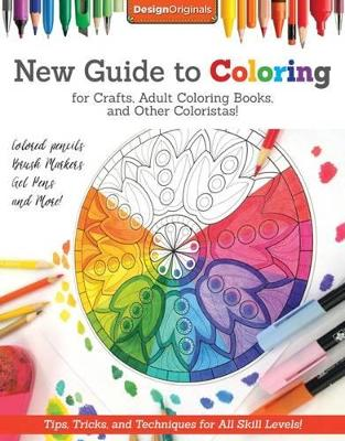 New Guide to Coloring for Crafts, Adult Coloring Books, and Other Coloristas! by Editors of DO Magazine
