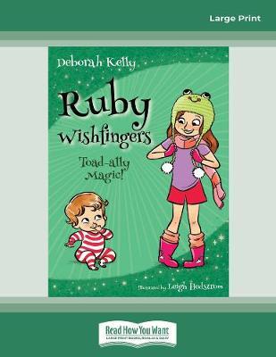 Ruby Wishfingers (book 2): Toad-Ally Magic by Deborah Kelly Hedstrom