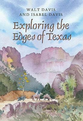 Exploring the Edges of Texas by Walt Davis