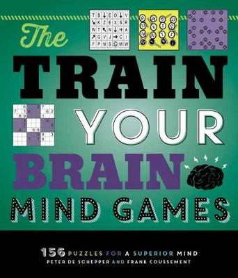 The Train Your Brain Mind Games by Peter De Schepper