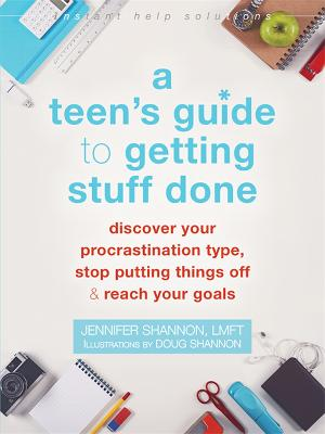 A Teen's Guide to Getting Stuff Done by Jennifer Shannon