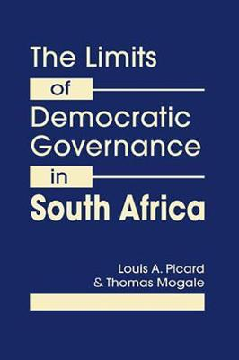 The Limits of Democratic Governance in South Africa by Louis A. Picard