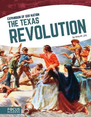 Texas Revolution by Xina M. Uhl