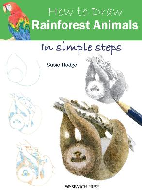 How to Draw: Rainforest Animals: In Simple Steps book