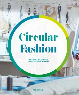 Circular Fashion: Making the Fashion Industry Sustainable book