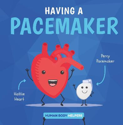 Having a Pacemaker by Harriet Brundle