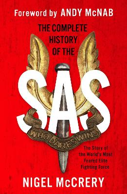 The Complete History of the SAS: The World's Most Feared Elite Fighting Force book
