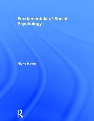 Fundamentals of Social Psychology by Nicky Hayes