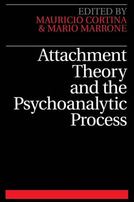 Attachment Theory and the Psychoanalytic Process by Mario Marrone