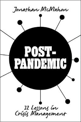 Post-Pandemic: 12 Lessons in Crisis Management by Jonathan McMahon