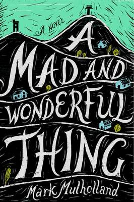 Mad And Wonderful Thing book