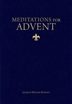 Meditations for Advent by Jacques-Benigne Bossuet