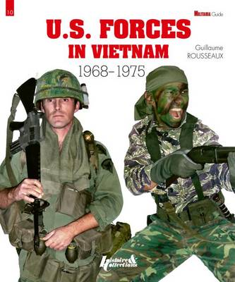 Us Forces in Vietnam 1968 - 1975 by Guillaume Rousseaux