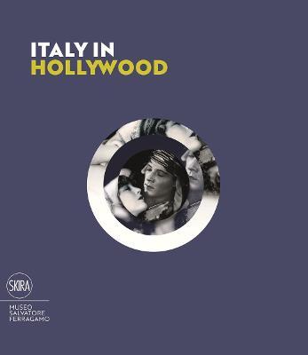 Italy in Hollywood by Stefania Ricci