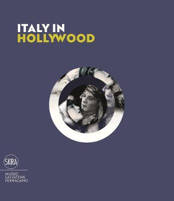 Italy in Hollywood by Stefania Ricci