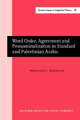 Word Order, Agreement and Pronominalization in Standard and Palestinian Arabic by Mohammad