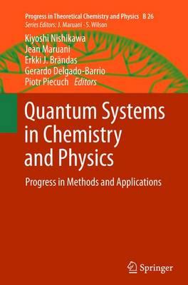 Quantum Systems in Chemistry and Physics by Kiyoshi Nishikawa