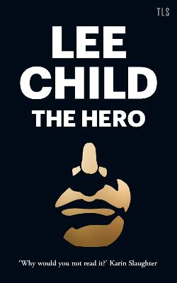 The Hero by Lee Child