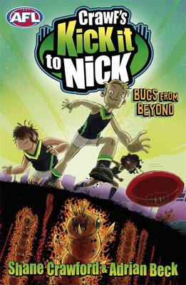 Crawf's Kick It To Nick: Bugs From Beyond book