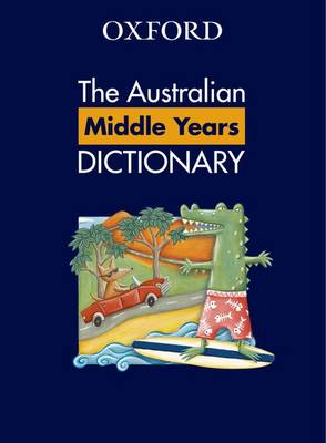Australian Middle Primary Oxford Dictionary by Sarah Ogilvie