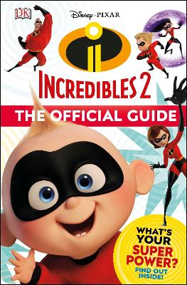 Disney Pixar The Incredibles 2 The Official Guide by Matt Jones
