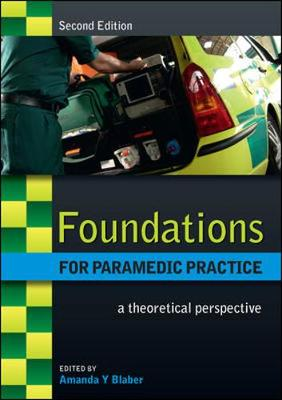 Foundations for Paramedic Practice: A Theoretical Perspective by Amanda Blaber