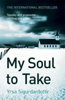 My Soul to Take by Yrsa Sigurdardottir