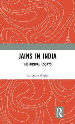 Jains in India: Historical Essays by Surendra Gopal