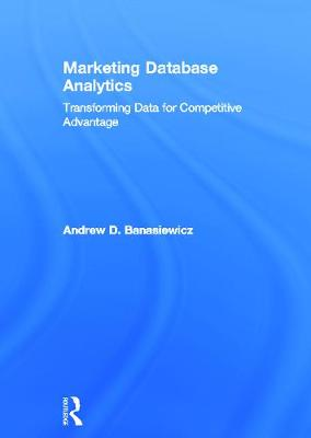 Marketing Database Analytics by Andrew D. Banasiewicz