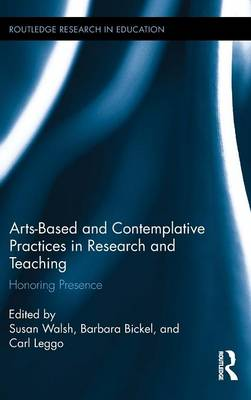Arts-based and Contemplative Practices in Research and Teaching by Susan Walsh