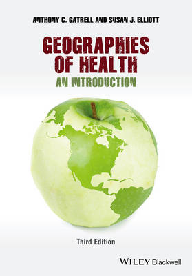 Geographies of Health - an Introduction 3E by Susan J Elliott