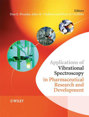 Applications of Vibrational Spectroscopy in Pharmaceutical Research and Development by Peter R. Griffiths