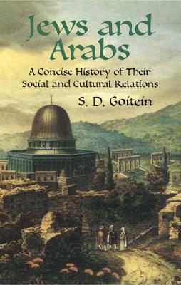 Jews and Arabs by S. D. Goitein