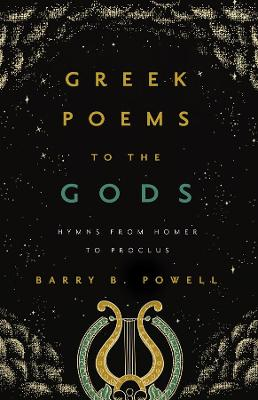 Greek Poems to the Gods: Hymns from Homer to Proclus book