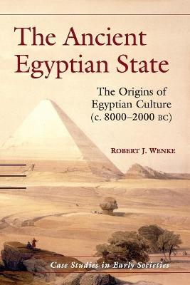 The Ancient Egyptian State by Robert J. Wenke