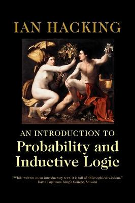 Introduction to Probability and Inductive Logic by Ian Hacking